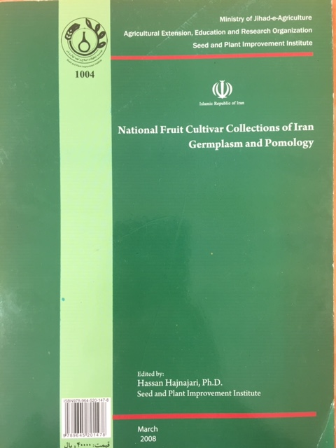 National Fruit Cultivar Collections of Iran Germplasm and Pomology کلکسیون های ملی ارقام میوه ایران ژرم پلاسم و پومولوژی