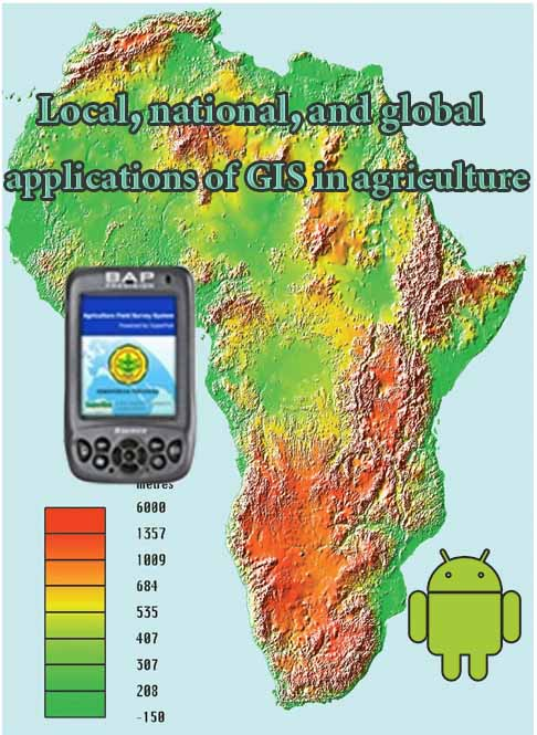 Local, national, and global applications of GIS in agriculture